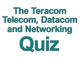 try out the CTNS exam with the Teracom telecom, datacom and networking quiz