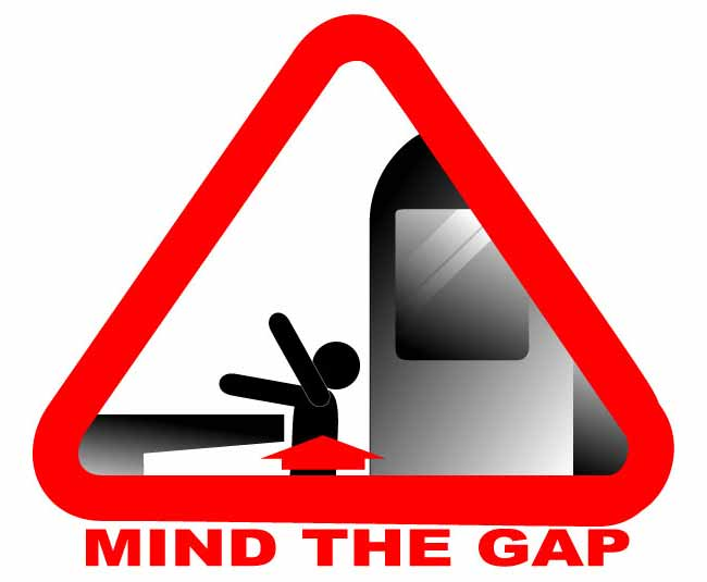MIND THE GAP!