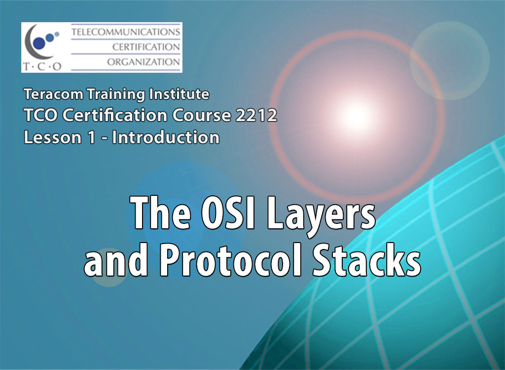 Course L2112 The OSI Layers and Protocol Stacks
